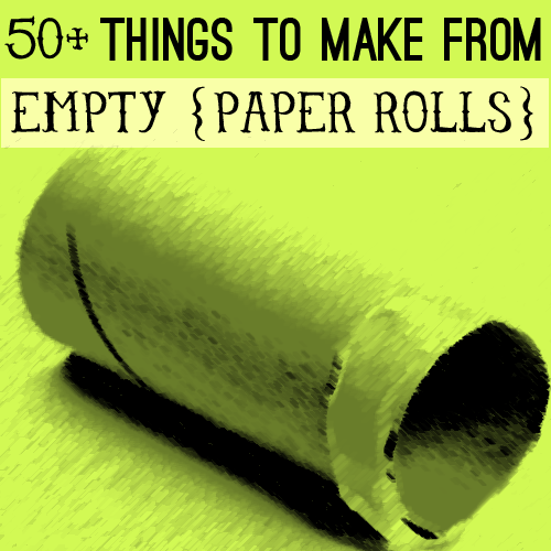 50 Things To Make From Toilet Paper Rolls There Are Some