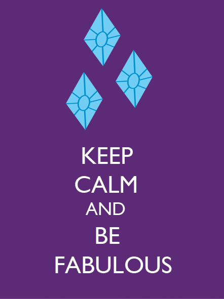 Keep Calm And Be Fabulous ⋆ Pinpoint