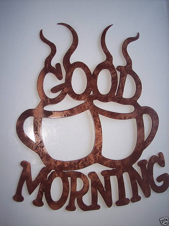 NEED THIS – Good Morning Coffee Cups Home Kitchen Decor Metal by ...