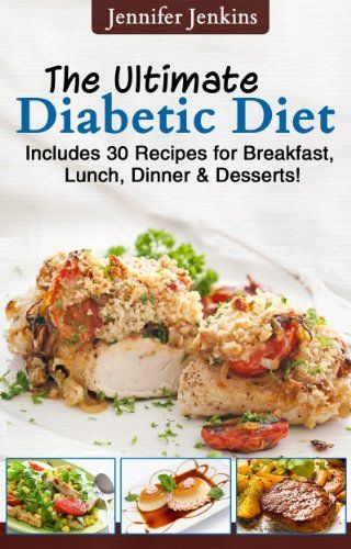 The Ultimate Diabetic Diet Includes 30 Recipes For Breakfast