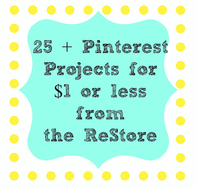 25 Craft Projects for $1 or less from The ReStore! Some really cute projects for