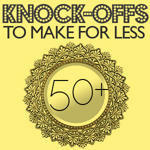 50+ DIY anthro, pottery barn and other knock Off tutorials.  Pin now read later!