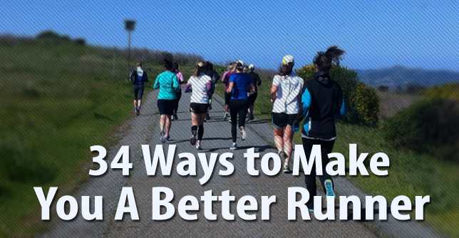 34 Ways to Make You a Better Runner