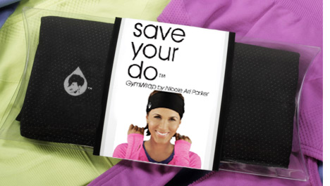 Save Your Do … for gym workouts and blowdrys…never a good combo!  I think I&