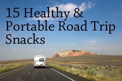 15 Healthy & Portable Road Trip Snacks