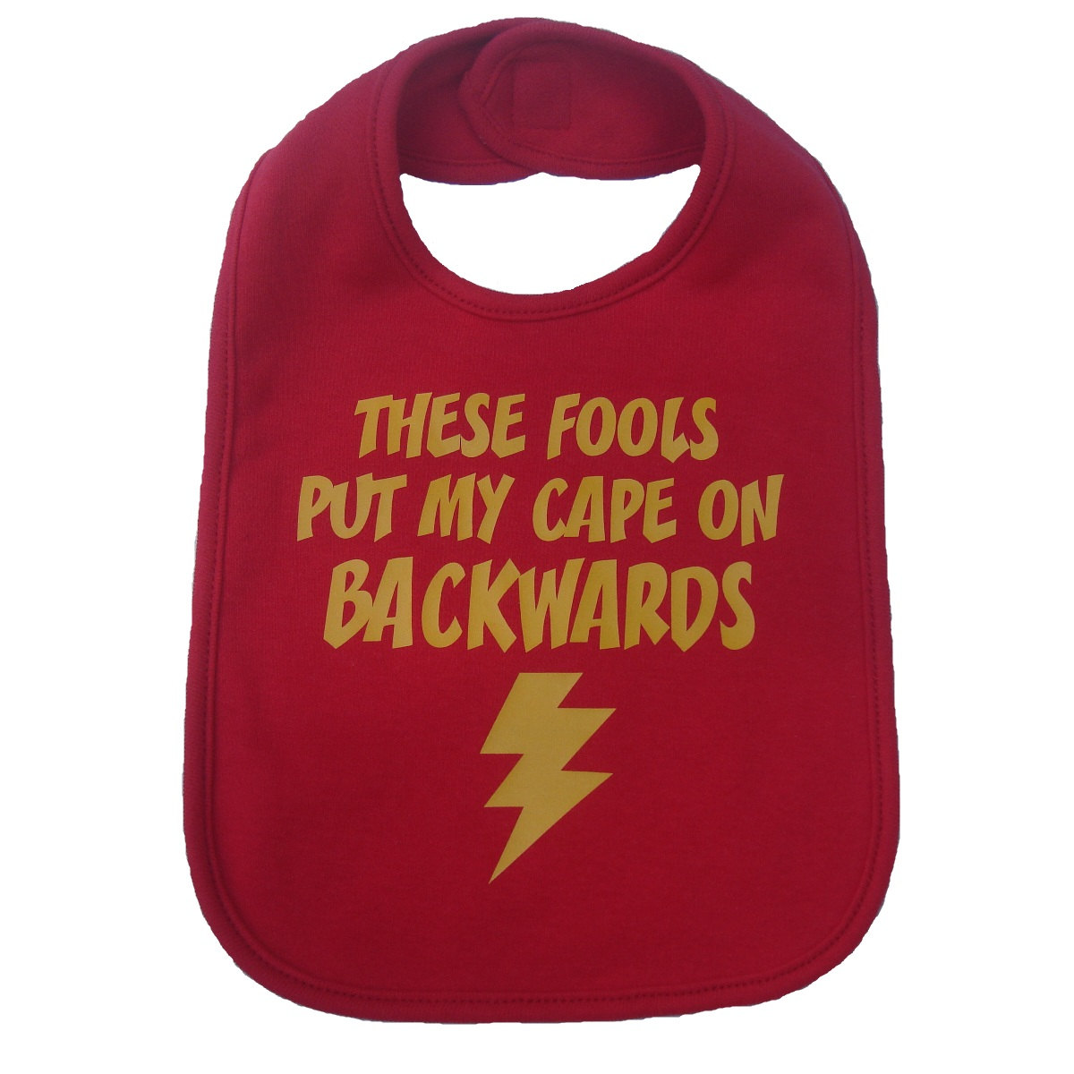 These fools put my cape on backwards funny baby bib by meandmy3boys