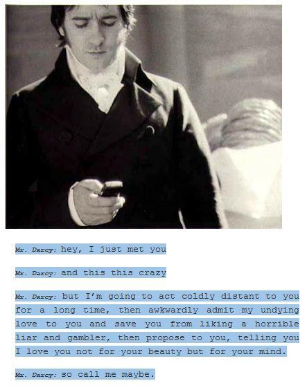 Mr. Darcy, you're so socially relevant!