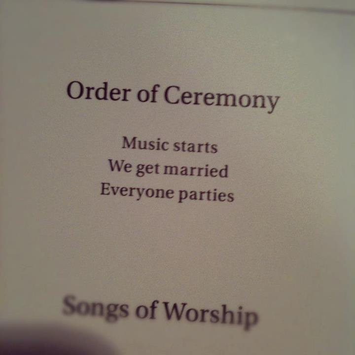 Order of Ceremony. perfect.