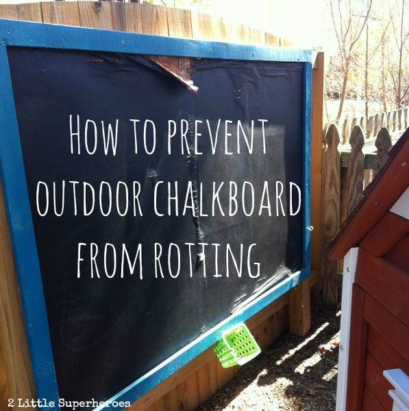 How to prevent your outdoor chalkboard from rotting.