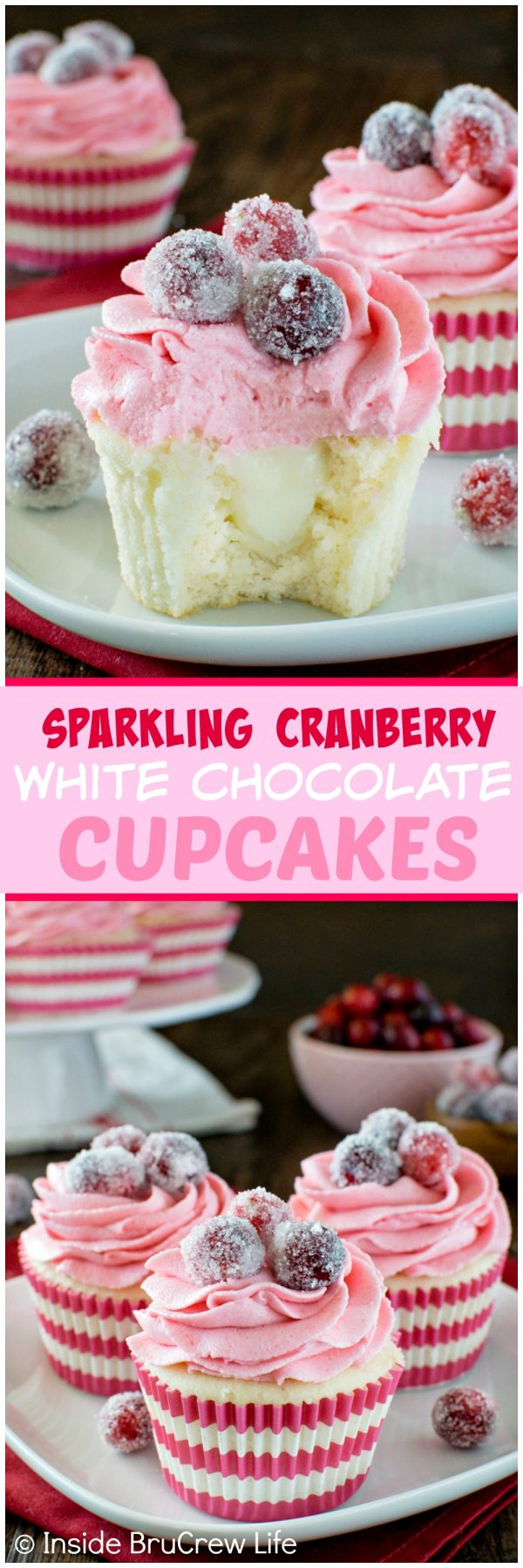 Sparkling Cranberry White Chocolate Cupcakes - a hidden creamy center & fresh berry frosting makes these cupcakes a fun recipe to