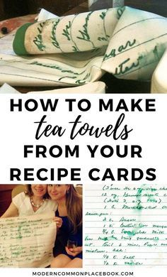 How to make gorgeous tea towels from your family's recipe cards - excellent mother's day gift -   20 crafts gifts love ideas
