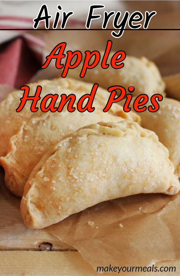 Air Fryer Apple Hand Pies - A Great Twist On Traditional Apple Pie -   18 air fryer recipes easy dessert ideas